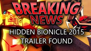 BREAKING NEWS: Hidden BIONICLE 2015 Trailer Found!