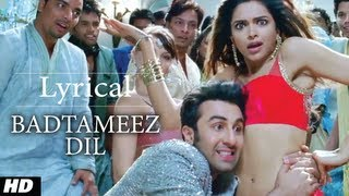 Badtameez Dil Full Song With Lyrics Yeh Jawaani Hai Deewani
