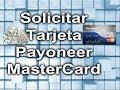 Solicitar Tarjeta Payoneer + $25 usd || Actualizado 2014