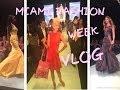VLOG: Miami Fashion Week