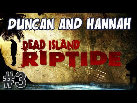 Dead Island: Riptide - Supplies! [feat. Duncan]