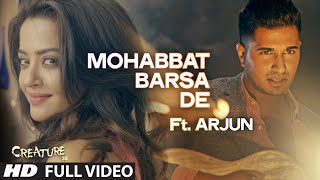 Mohabbat Barsa De Full Video Song - Creature 3D