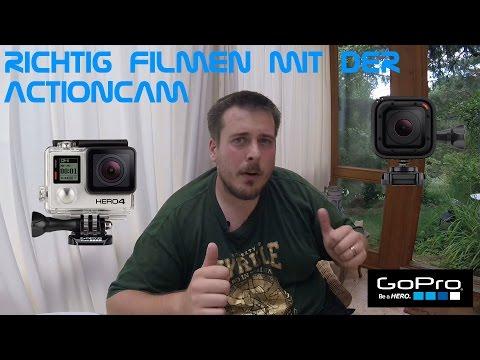 Tutorial: Richtig filmen mit der Actioncam (GoPro)