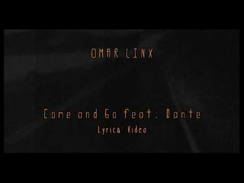 Omar LinX - Come and Go (Lyrics) (feat. Dante) - UCWIA5lvB0OvEJ9mEy3gUW3Q