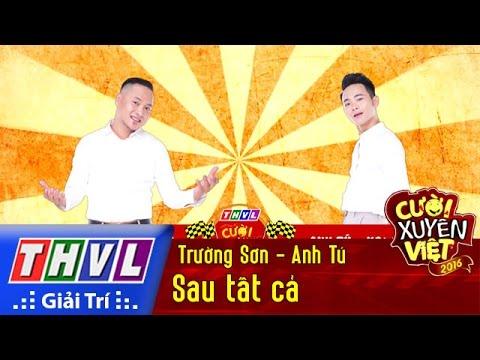 THVL | Cười xuyên Việt 2016 – Tập 4: Sau tất cả – Trường Sơn, Anh Tú
