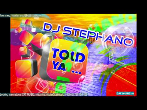 Dj Stephano - Told Ya (Radio Edit)