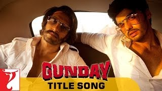 Gunday Title Song