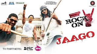Jaago - Rock On 2