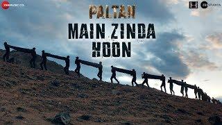 Main Zinda Hoon | Paltan