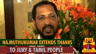 Watch Na. Muthukumar Extends Special Thanks to Jury Members & Tamil People Red Pix tv Kollywood News 03/May/2015 online
