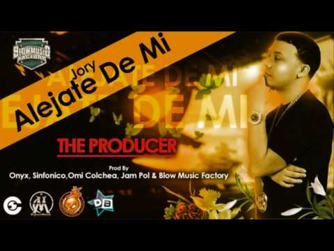Jory - Alejate De Mi (Prod.By Onyx, Sinfonico Omi Colchea Jam Pol & Blow Music Factory)