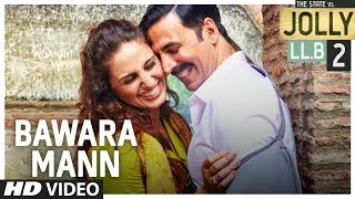 Bawara Mann Video Song - Jolly LLB 2