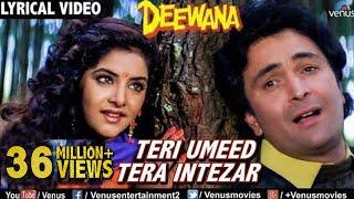Teri Umeed Tera Intezar - LYRICAL VIDEO  Deewana  Rishi Kapoor, Divya Bharti  90\'s Romantic Song