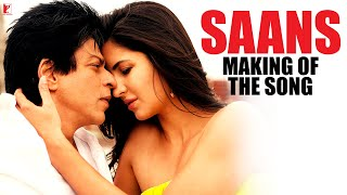 Making of the song - Saans - Jab Tak Hai Jaan