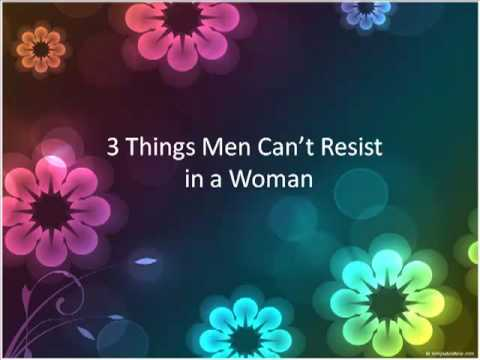 3 Things Men Can't Resist in a Woman