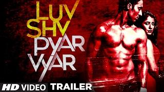 LUV SHV PYAR VYAR Trailer