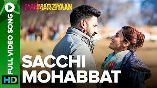 Sacchi Mohabbat Full Video Song - Manmarziyaan