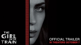 The Girl on the Train - Official Trailer - In Theaters October 7 (HD)