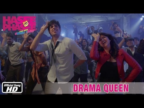 Hasee Toh Phasee - Drama Queen - Official Song - Sidharth Malhotra, Parineeti Chopra