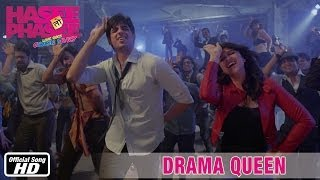 Drama Queen  Song : Hasee Toh Phasee