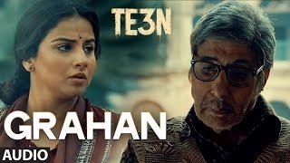 Grahan Full Song (Audio) from TE3N Movie | Amitabh Bachchan, Vidya Balan