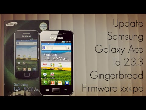 Update Samsung Galaxy Ace to 2.3.3 Gingerbread Firmware xxkpe