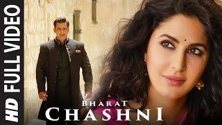 FULL SONG: Chashni  Bharat  Salman Khan, Katrina Kaif  Vishal & Shekhar ft. Abhijeet Srivastava