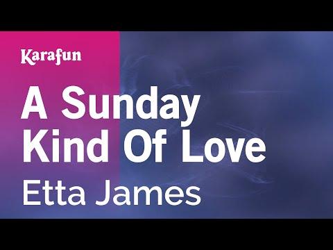 Karaoke A Sunday Kind Of Love - Etta James * - UCbqcG1rdt9LMwOJN4PyGTKg