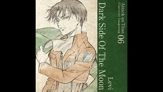【Attack on Titan Character song】Levi - Dark Side of the Moon (with English sub)