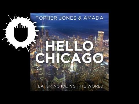 Topher Jones & Amada feat. Ido Vs. The World - Hello Chicago (Cover Art)