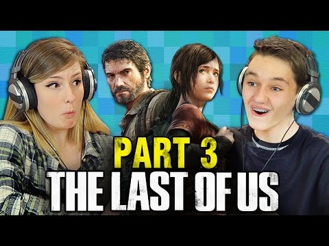 THE LAST OF US: PART 3 (Teens React: Gaming)