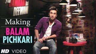Balam Pichkari Song Making Yeh Jawaani Hai Deewani