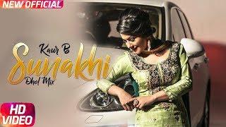 Sunakhi  Dhol Mix  Kaur B  Desi Crew  Latest Punjabi Song 2018  Speed Records