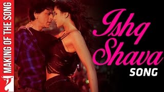 Making of the song - Ishq Shava - Jab Tak Hai Jaan