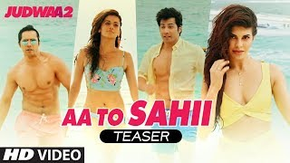 Aa To Sahii Song Teaser | Judwaa 2