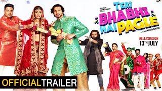 Teri Bhabhi Hai Pagle OFFICIAL Trailer   Krushna Abhishek   Rajniesh Duggal l Bindaas Bhojpuriya