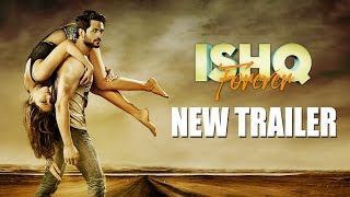 Ishq Forever New Trailer