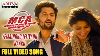 Yemaindho Theliyadu Naaku Full Video Song  MCA Video Songs  Nani, Sai Pallavi  DSP  Dil Raju