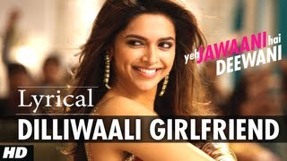Dilli Wali Girlfriend Lyrical Video Song Yeh Jawaani Hai Deewani