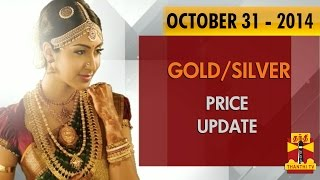 Gold & Silver Today Price Update  Show 31-10-2014 Online Gold & Silver Today Price Update  Thanthi tv  Show October-31
