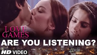 Love Games Video Song | Are you Listening ?