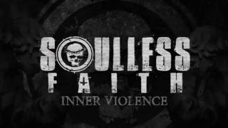 "SOULLESS FAITH ""Inner Violence"" (OFFICIAL LYRIC VIDEO)"