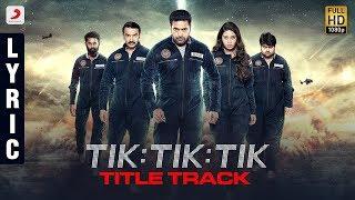 Tik Tik Tik lyric - Title Track