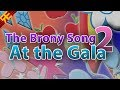 The Brony Song 2: At the Gala