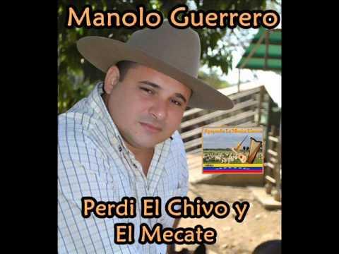 Manolo Guerrero - Perdi El Chivo Y El Mecate