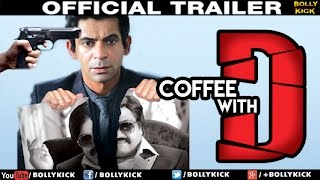 Coffee With D | Hindi Trailer 2017