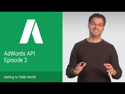 "AdWords API DevBytes Episode 2: Getting to ""Hello, World!"" - UC_x5XG1OV2P6uZZ5FSM9Ttw"