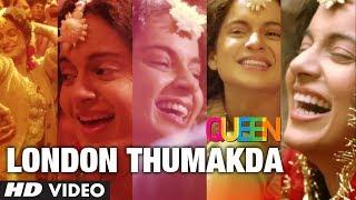 Queen: London Thumakda Full Video Song