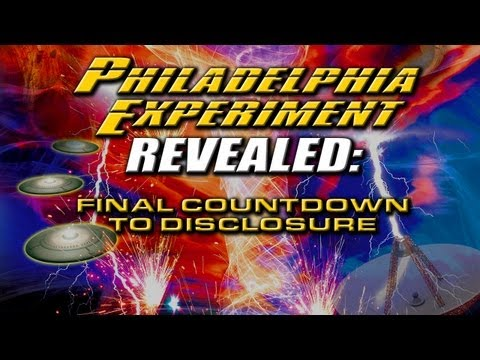 Philadelphia Experiment Revealed: Final Countdown to Disclosure - Part 1 - FREE MOVIE