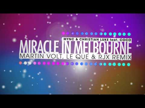 MYNC, Christian Luke ft. Coco Star - Miracle In Melbourne (Martin Volt, Le Que & RJX Remix) [TEASER]